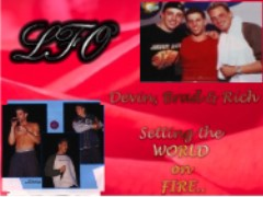 LFO....Devin, Brad & Rich.....Setting the WORLD on FIRE...............